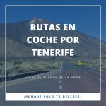 Rutas en coche por Tenerife desde el Puerto de la Cruz