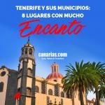 Municipios de Tenerife: 8 lugares con mucho encanto