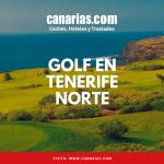 Golf en Tenerife Norte:  El deporte de reyes al alcance de todos…