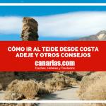 Cómo ir al Teide desde Costa Adeje y otros consejos