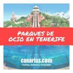 Parques de ocio – Tenerife