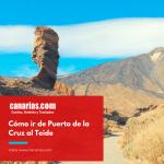 Cómo ir de Puerto de la Cruz al Teide, Tenerife